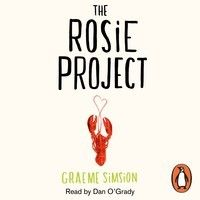 The Rosie Project by Graeme Simsion: (Audiobook Extract read by Dan O'Grady) by Penguin Books UK on SoundCloud