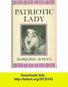 Patriotic Lady Emma Hamilton (9780851270500) Marjorie Bowen , ISBN-10: 0851270506  , ISBN-13: 978-0851270500 ,  , tutorials , pdf , ebook , torrent , downloads , rapidshare , filesonic , hotfile , megaupload , fileserve