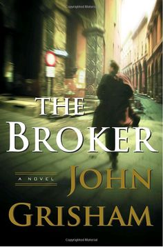 Read The Broker: A Novel thriller suspense book by John Grisham . In his final hours in the Oval Office, the outgoing President grants a controversial last-minute pardon to Joel Backman John Grisham Novels, Never Be Alone, Thriller Books, Love Reading, Reading Club, Reading Room, Book Authors, Love Book, Great Books