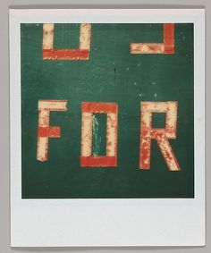 "Walker EVANS :: Sign Lettering: ""FOR"", 1974"