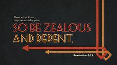 Verse of the Day from Logos.com    요한계시록 3:19, 무릇, 내가 사랑하는 자를 책망하여 징계하노니, 그러므로, 네가 열심을 내라. 회개하라.