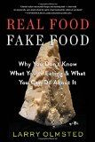 Real Food/Fake Food: Why You Don't Know What You're Eating and What You Can Do about It - http://www.painlessdiet.com/real-foodfake-food-why-you-dont-know-what-youre-eating-and-what-you-can-do-about-it/