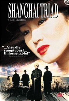 Shanghai Triad - great Chinese director Zhang Yimou's gorgeous film set in the criminal underworld of 1930's Shanghai starring the beautiful Li Gong