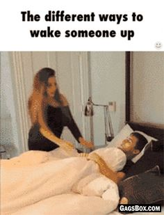 Few Ways To Wake Someone Up  - #funny, #lol, #fun, #jokes, #gifs, #funnygifs, #GagsBox,