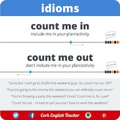 Idioms - Count me in / Count me out English Sentences, English Idioms, English Phrases, Learn English Words, English Grammar, English Study, Interesting English Words, English Language Learning, German Language
