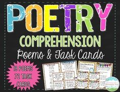 18 Original Poems and 4 Poetry Comprehension Task Cards for each poem! Engage your students in learning about poetry with these fun poems and task cards.  The poems offer a range of different topics and rhythm and rhyme schemes and are intended for poetry comprehension practice. The poems and comprehension questions range in complexity making it easy to differentiate.