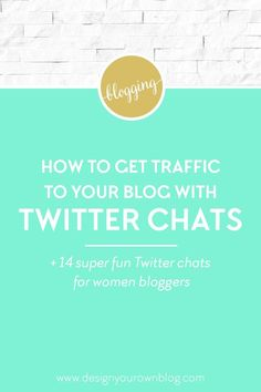 How to get traffic to your blog with Twitter chats for women bloggers. Plus 14 super fun Twitter chats for women bloggers. See more traffic-building solutions at http://www.DesignYourOwnBlog.com