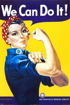 We Can Do It! (Rosie the Riveter)  American graphic artist J. Howard Miller helped forge women's rights from factory steel during WW II. Miller was hired by Westinghouse to create a series of posters to support of the war effort. Replacing men who had gone off to war, six million women began working at manufacturing plants. In 1992, the most empowering, iconic image of the series appeared as a U.S. postage stamp as part of its WW II series.