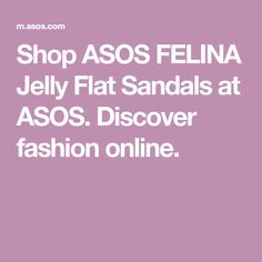 677f553dfb2 Shop ASOS FELINA Jelly Flat Sandals at ASOS. Discover fashion online.  Ballet Flats