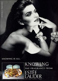 Paulina Porizkova starred in this 1988 campaign for the woody floral scent Knowing.