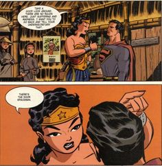 """""""There's the door, Spaceman."""" (The New Frontier by Darwyn Cooke) LOVE this--love that this was the first time they showed how it would make sense for Diana to be taller than Clark."""