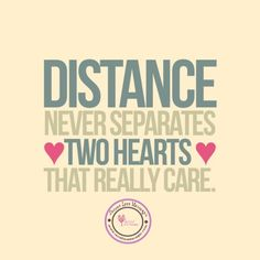 Distance Never Separates True Lovers. Nothing does.