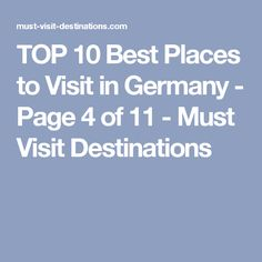 TOP 10 Best Places to Visit in Germany - Page 4 of 11 - Must Visit Destinations