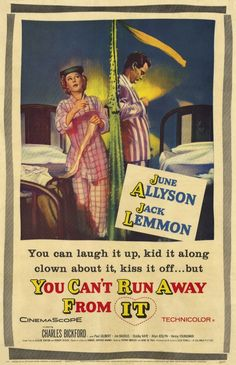 You Can't Run Away From It, with Jack Lemmon and June Allyson.  ... 1956 musical remake of It Happened One Night (1934).