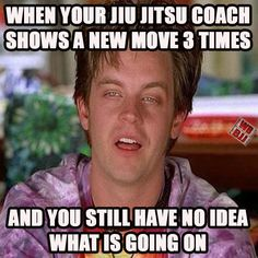 Story of my life. I'm sorry. I'm supposed to grip what where? #BJJ #JiuJitsu #BJJmeme