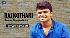 #Interview with Raj Kothari, Founder of @styleupindia .Read about the Indian #startup