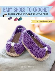 Baby Shoes to Crochet: Fashionable Styles for Little Feet by Lucia Forthmann | Book review, excerpt pattern (Mary Janes booties), and giveaway on Underground Crafter