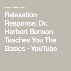 Herbert Benson Teaches You The Basics Relaxation Response, Mindfulness Meditation, Fitness Nutrition, No Response, Cancer, Healing, Wellness, Youtube