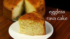 rava cake recipe, semolina cake, suji cake or sooji cake with step by step photo/video. spongy