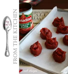 Measure out tomato paste in 1 tablespoon portions onto parchment paper lined cookie sheet. Freeze and put in ziploc in the freezer.