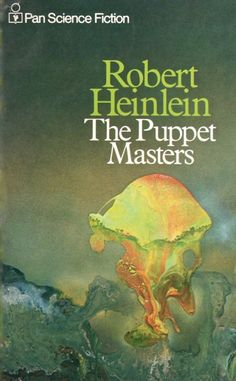 Publication: The Puppet Masters  Authors: Robert A. Heinlein Year: 1973-00-00 ISBN: 0-330-02235-0 [978-0-330-02235-4] Publisher: Pan Books  Cover: Roger Dean