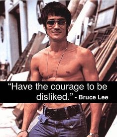 Have the courage to be disliked - bruce lee life quotesYou can find Bruce lee quotes and more on our website.Have the courage to be disliked - bruce lee life quotes Wise Quotes, Quotable Quotes, Famous Quotes, Great Quotes, Words Quotes, Motivational Quotes, Inspirational Quotes, Sayings, Dbz Quotes