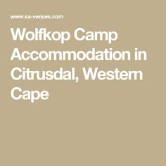 Wolfkop Camp Accommodation in Citrusdal, Western Cape