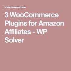 3 WooCommerce Plugins for Amazon Affiliates - WP Solver
