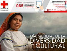 La Declaración Universal de la UNESCO sobre la Diversidad Cultural se aprobó en 2001 y a continuación, la Asamblea General de las Naciones Unidas declaró el 21 de mayo como el Día Mundial de la Diversidad Cultural para el Diálogo y el Desarrollo. #CruzRojaGuasave