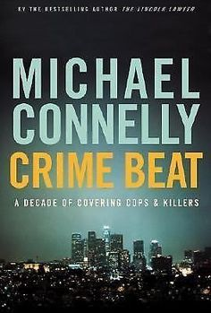 Crime Beat, by Michael Connelly. In Now @ Canterbury Tales Bookshop / Book exchange / Cafe, Pattaya. Canterbury Tales, True Crime Books, Michael Connelly, Criminology, Book Nooks, A Decade, Used Books, Cops, Beats