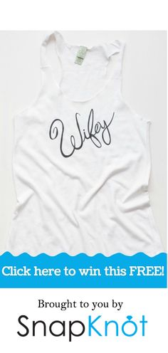 Win a Sweatshirt, a Tank, and a Personalized Towel!brought to you by SnapKnot