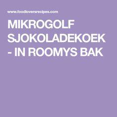 MIKROGOLF SJOKOLADEKOEK - IN ROOMYS BAK Microwave Recipes