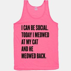 I need this in my size. I seriously think I should just make a shirt that says this, because this is me.