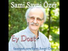 Sami Savni Özer - Ey Dost..
