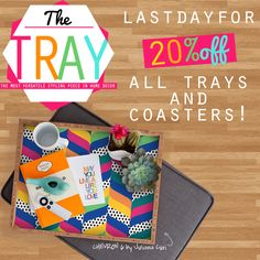 ENDING SOON! 20% off all Trays and Coasters ends tonight!