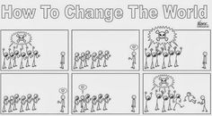 How to Change the World – A Comic Strip Motivational, Inspirational Quotes, Spirit Science, Cute Pins, All You Need Is Love, A Comics, For Your Health, Public Relations, Change The World