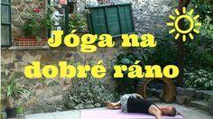 Jóga na dobré ráno | úplní začátečníci Video L, Acro, Workout Videos, Reiki, Exercise, Sports, Youtube, Sneaker, Vans