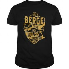 I Love IT'S a BERGE THING. YOU WOULDN'T UNDERSTAND Shirts & Tees