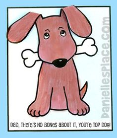 """""""Dad, Make No Bones About it, You're Top Dog"""" Father's Day Card Craft for Kids from www.daniellesplace.com"""