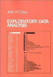 Exploratory Data Analysis -John W. Tukey