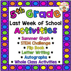 Last Week of School Activities Pack for 5th grade includes everything you'll need to send your students off at the end of the year with a smile on their faces and a connection to each other as they enter the summer months. The summer glyph, end of year flip book, STEM challenge, and whole class activities are sure to keep your students busy with meaningful activities as the year winds down.