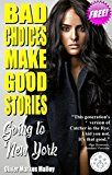 Free Kindle Book -   Bad Choices Make Good Stories: Going to New York (How The Great American Opioid Epidemic of The 21st Century Began)