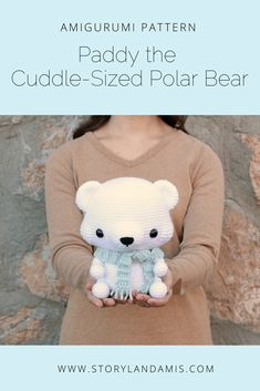 Storyland Amis, Paddy the Cuddle-Sized Polar Bear Amigurumi Pattern
