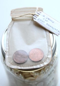 A PENNY FOR YOUR THOUGHTS...Wax paper sewn to brown paper...insert pennies, add the words. What a cute idea!