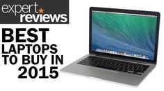 Best laptops of 2015 - 12 top picks and laptop buying guide | Expert Reviews
