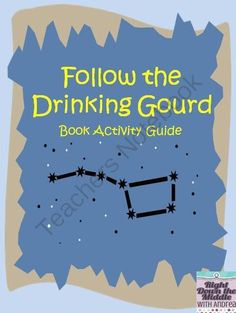 Printables Follow The Drinking Gourd Worksheets underground railroad the ojays and children on pinterest follow drinking gourd book activity guide from right down middle with andrea teachersnotebook