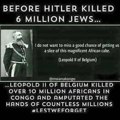 Read King Leopold's Ghost. That book changed my whole life!