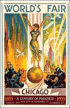 Chicago World's Fair Poster. If you don't know, read Devil in the White City