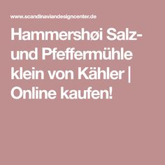 Hammershøi Salz- und Pfeffermühle klein von Kähler | Online kaufen!