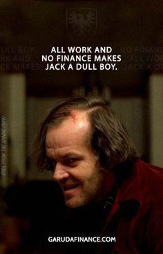 No finance makes Jack a dull boy